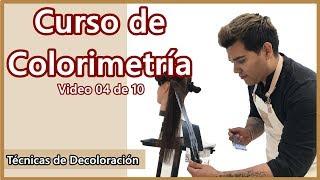 Técnicas de Decoloración - Curso de Colorimetría 04 de 10