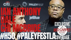 Ian Anthony Dale & Chi McBride interviewed from CBS's Hawaii Five-0 at #PaleyFestLA 2019 #H50