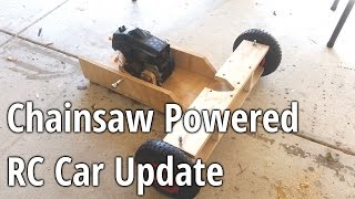 Chainsaw Powered RC Car Update 1