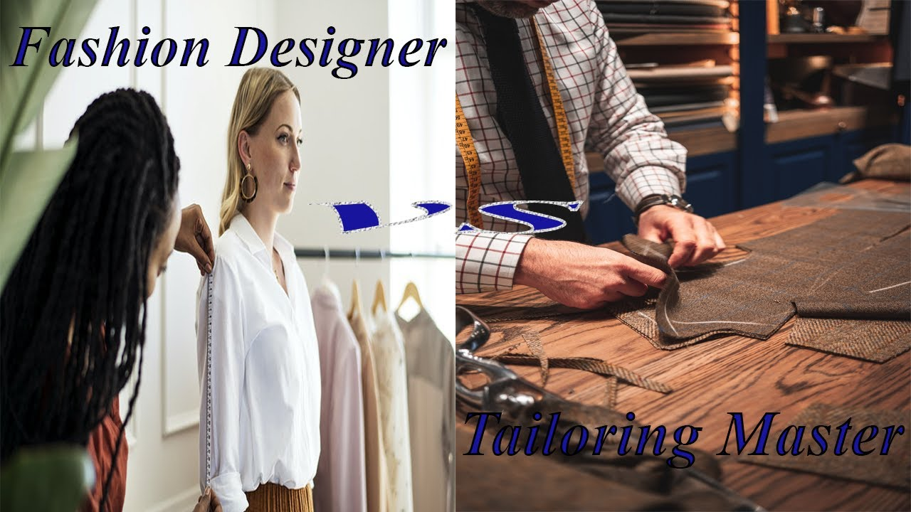 What S The Difference Between Fashion Designer Tailoring Master How To Learn Fashion Designing Youtube