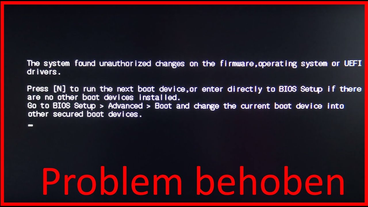 Gelöst: The system found unauthorized changes on the firmware