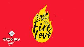 Studio Affairs ft. Joshua Ziggy - Fire Love (Future Nation Remix)