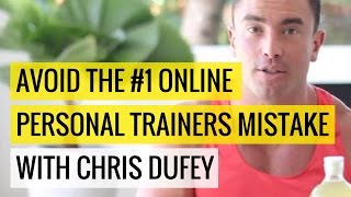 Avoid The #1 Online Personal Trainers Mistake  |  Chris Dufey