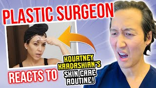 Plastic Surgeon Reacts to Kourtney Kardashian's Skin Care Routine!