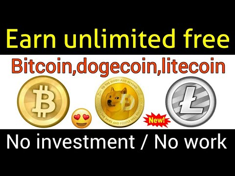 Earn unlimited Bitcoin,dogecoin,litecoin without investment