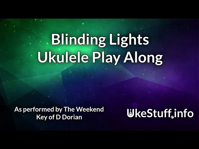 Blinding Lights Ukulele Play Along  - D Dorian