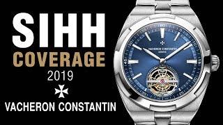 SIHH 2019: Vacheron Constantin Overseas Tourbillion, Fifty Six, Patrimony, and More!