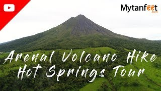 Arenal Volcano Hike and Tabacon hot springs, Costa Rica