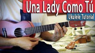 una lady como tú   ukulele tutorial   manuel turizo