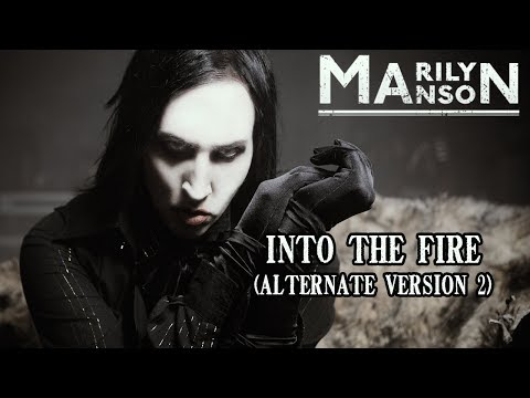 Marilyn Manson - Into The Fire (Alternate version 2)