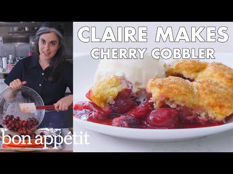 Claire Makes Cherry Cobbler | From the Test Kitchen | Bon Appétit