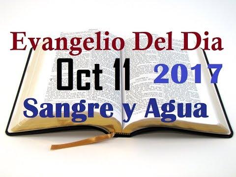 Evangelio del Dia- Miercoles 11 Octubre 2017- El Egoismo- Sangre y Agua