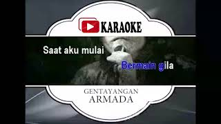 Lagu Karaoke ARMADA BAND - GENTAYANGAN (POP INDONESIA) | Official Karaoke Musik Video