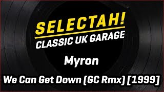 Myron - We Can Get Down (Groove Chronicles / Noodles Rmx)