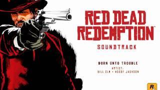 Repeat youtube video Born Unto Trouble - Red Dead Redemption Soundtrack