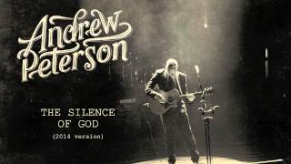 Andrew Peterson - The Silence Of God (2014 Version) [Official Audio]