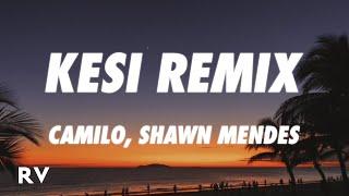Camilo, Shawn Mendes - KESI REMIX (Letra/Lyrics)