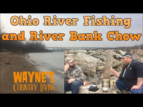 Ohio River Fishing and River Bank Chow