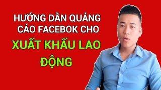 Hướng dẫn tạo quảng cáo trên Facebook cho xuất khẩu lao động