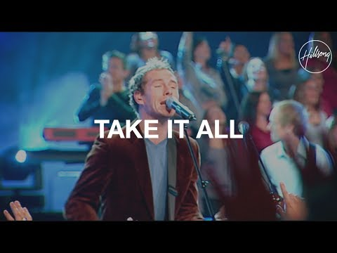 Take It All - Hillsong Worship