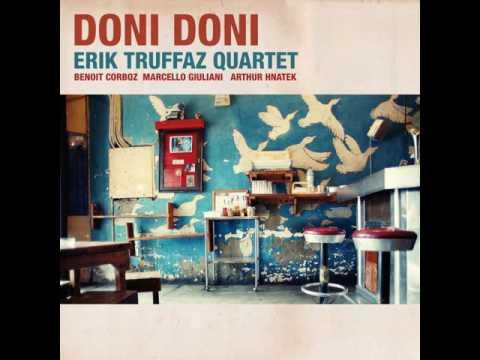 Erik Truffaz - 2016 - Doni Doni - 10 Le complement du verbe