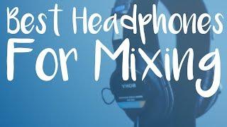Video Best Headphones For Mixing and Mastering download MP3, 3GP, MP4, WEBM, AVI, FLV Juli 2018