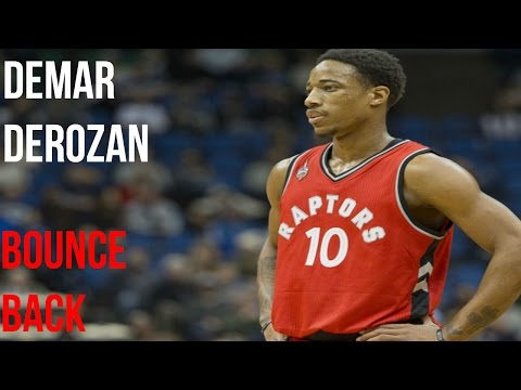 DeMar DeRozan Mix | Bounce Back | 2017