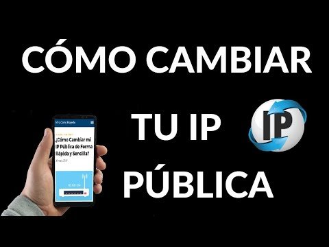 Cómo Cambiar tu IP Pública