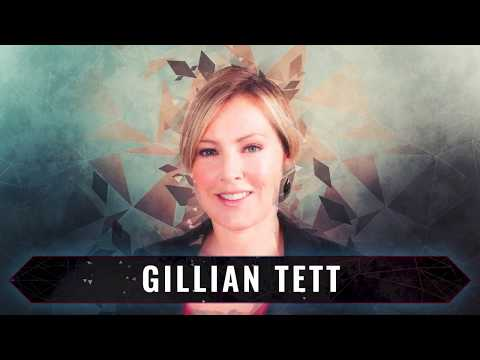 Gillian Tett | An Anthropologist's Field Guide to Wall Street and Silicon Valley