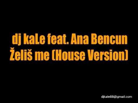 dj kaLe feat. Ana Bencun - Zelis me 2010 [House Version]