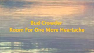 Bud Crowder - Room For One More Heartache