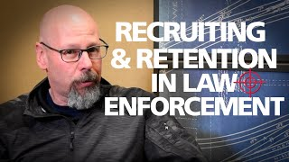 Addressing the Recruiting and Retention Crisis in Law Enforcement