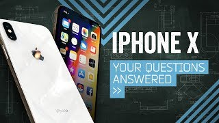 iPhone X: Your Questions Answered! [Hands-On]