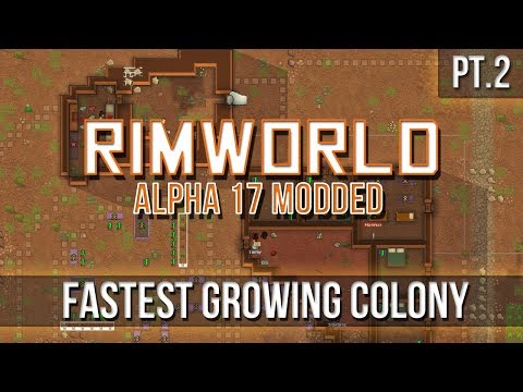 RIMWORLD - Fastest Growing Colony [Pt.2] A17