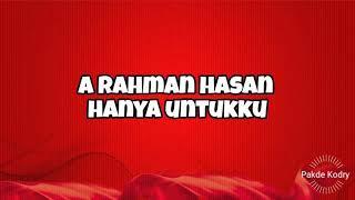 A Rahman Hasan ~ Hanya Untukku (1960s)