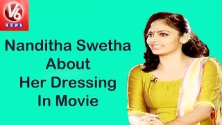 Nanditha Swetha About Her Dressing In Movie || V6 News