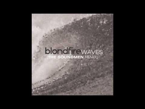 Blondfire - Waves (The Soundmen Remix)