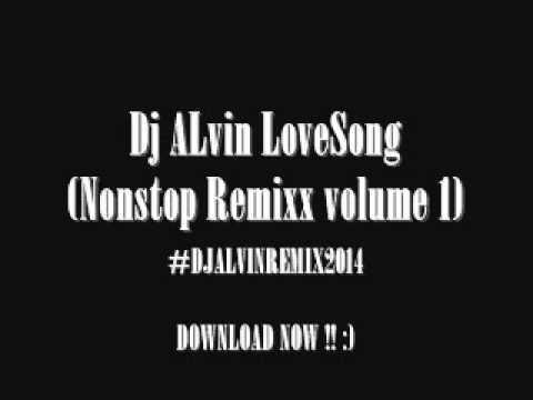 Dj ALvin LoveSong Nonstop Remixx Volume 1
