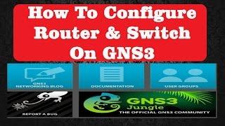 GNS3 Router Switch IOS Setup | cisco ios emulator | gns3 1.5.1