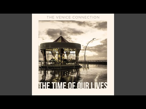 The Venice Connection - The Time Of Our Lives mp3 ke stažení