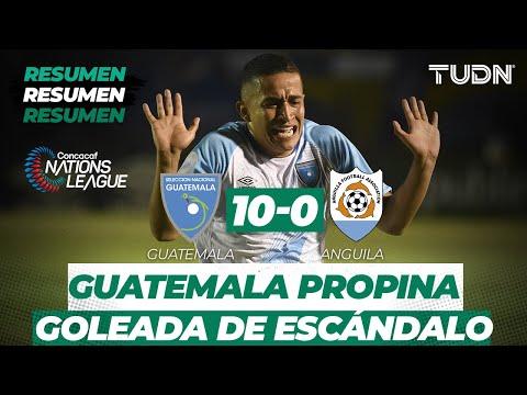 Resumen y Goles Guatemala 10 -  0 Anguila | CONCACAF Nations League   Jornada 1 | TUDN