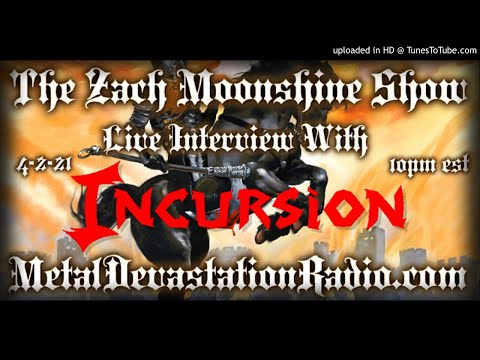 Incursion - Interview 2021 - The Zach Moonshine Show