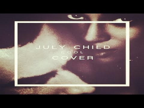 July Child - C O O L (Le Youth Cover) Official Video
