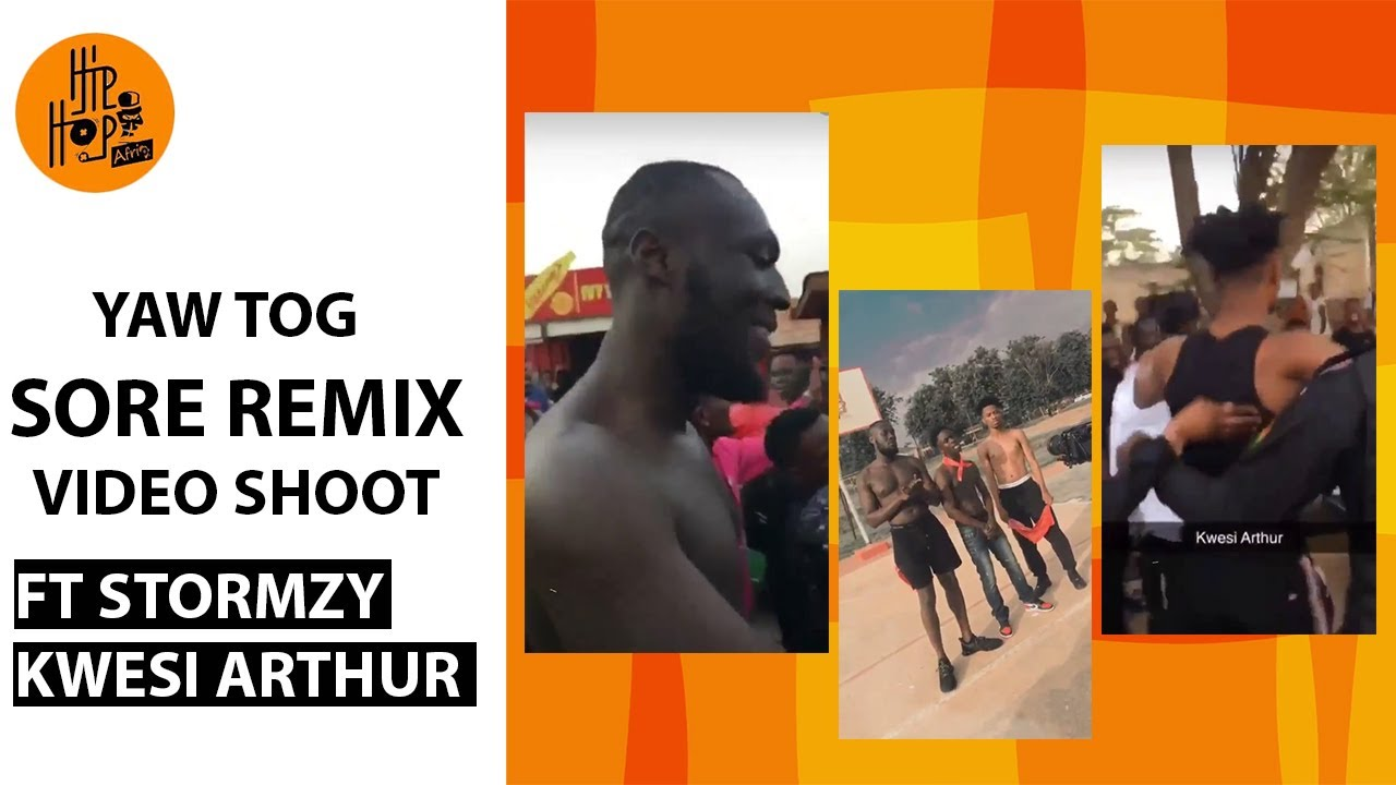YAW TOG FT STORMZY & KWESI ARTHUR SORE REMIX VIDEO SHOOT