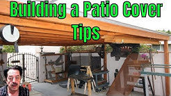 How To Build a Patio Cover - Lots of Tips