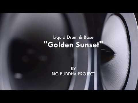 Liquid Drum & Bass - Golden Sunset by Big Buddha Project