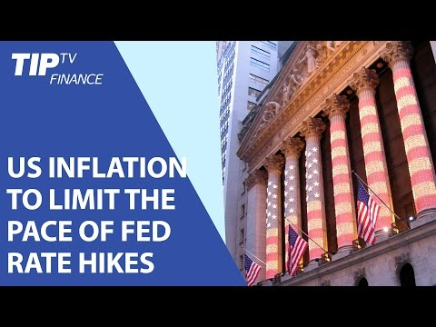 US inflation to limit the pace of Fed rate hikes