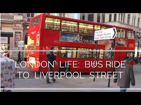 London Life - Bus Ride To Liverpool Street (Line 11) | Travel Blog | Traveling | Visit London