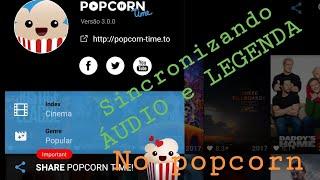 Rapidinhas: Sincronizando Áudio e Legenda no Popcorn Time