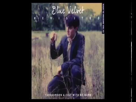 Tuxedomoon / Cult With No Name - Blue Velvet Revisited (full album)